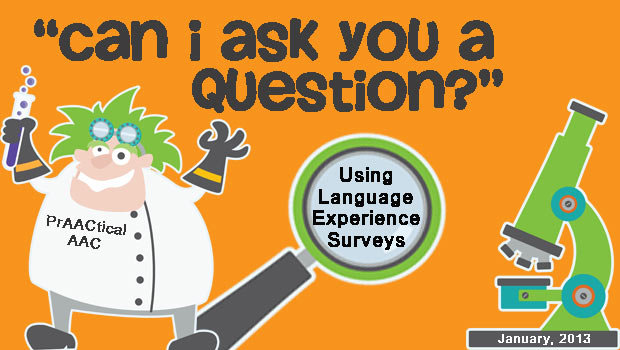 """Can I ask you a question?"" Using Language Experience Surveys"