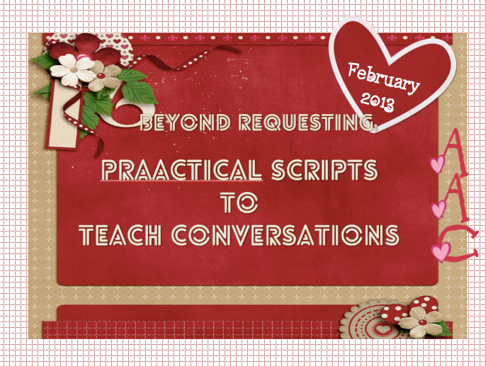 Beyond Requesting: PrAACtical Scripts to Teach Conversations