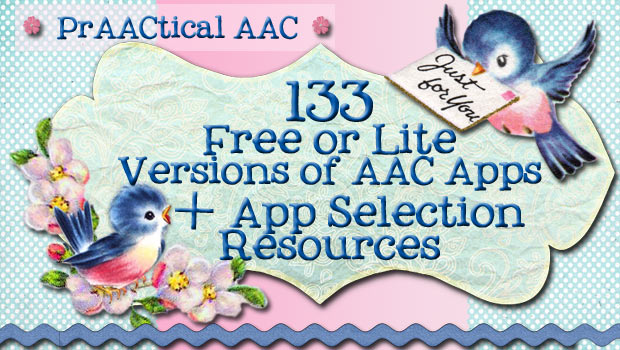 133 Free & Lite AAC Apps & App Selection Resources: Updated