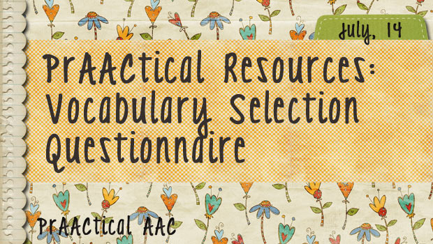 PrAACtical Resources: Vocabulary Selection Questionnaire