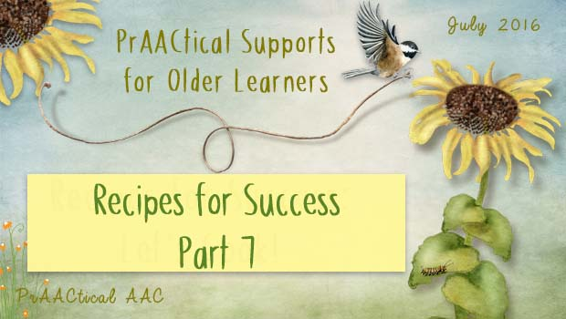 PrAACtical Supports for Older Learners: AT Recipes for Success, Part 7