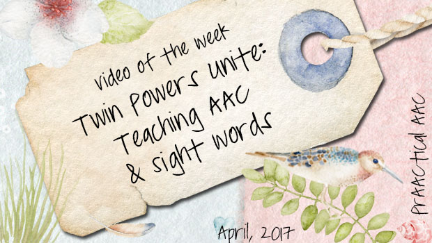Video of the Week - Twin Powers Unite: Teaching AAC and Sight Words