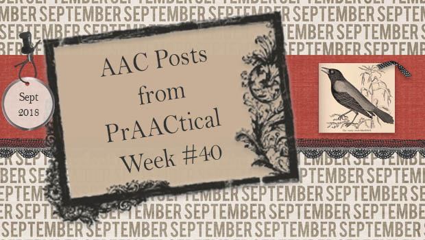AAC Posts from PrAACtical Week # 40: September 2018